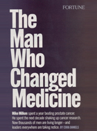 """Mike Milken's crusade - how it's changing medicine"" was a Fortune magazine cover story."